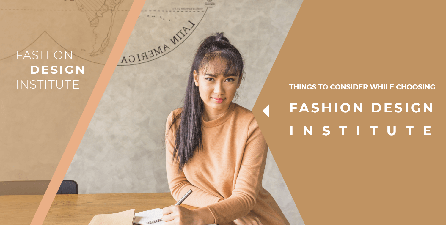 How to choose best Fashion Design Institute