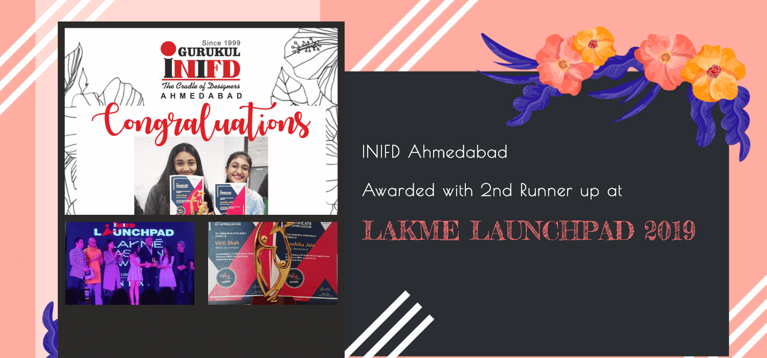 INIFD Ahmedabad Awarded with 2nd Runner up at INIFD Lakme Launchpad, 2019
