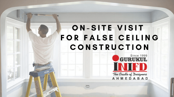 On – Site Visit For False Ceiling Construction