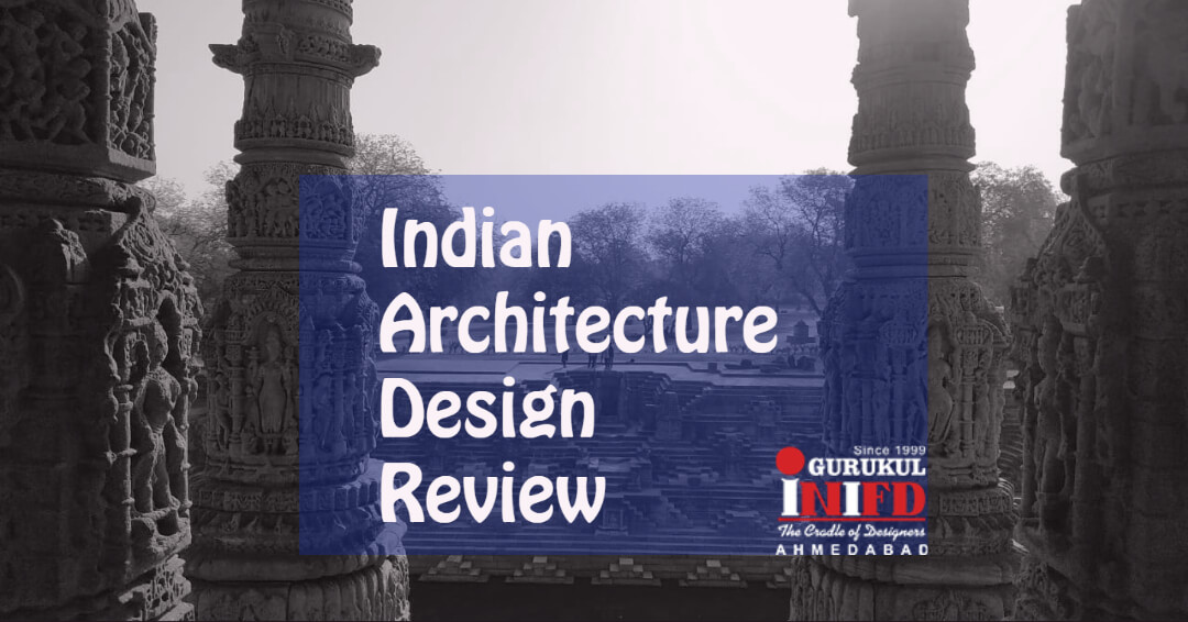 Indian Architecture Design Review
